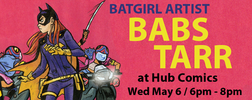 BATGIRL artist Babs Tarr at Hub May 6 from 6pm-8pm